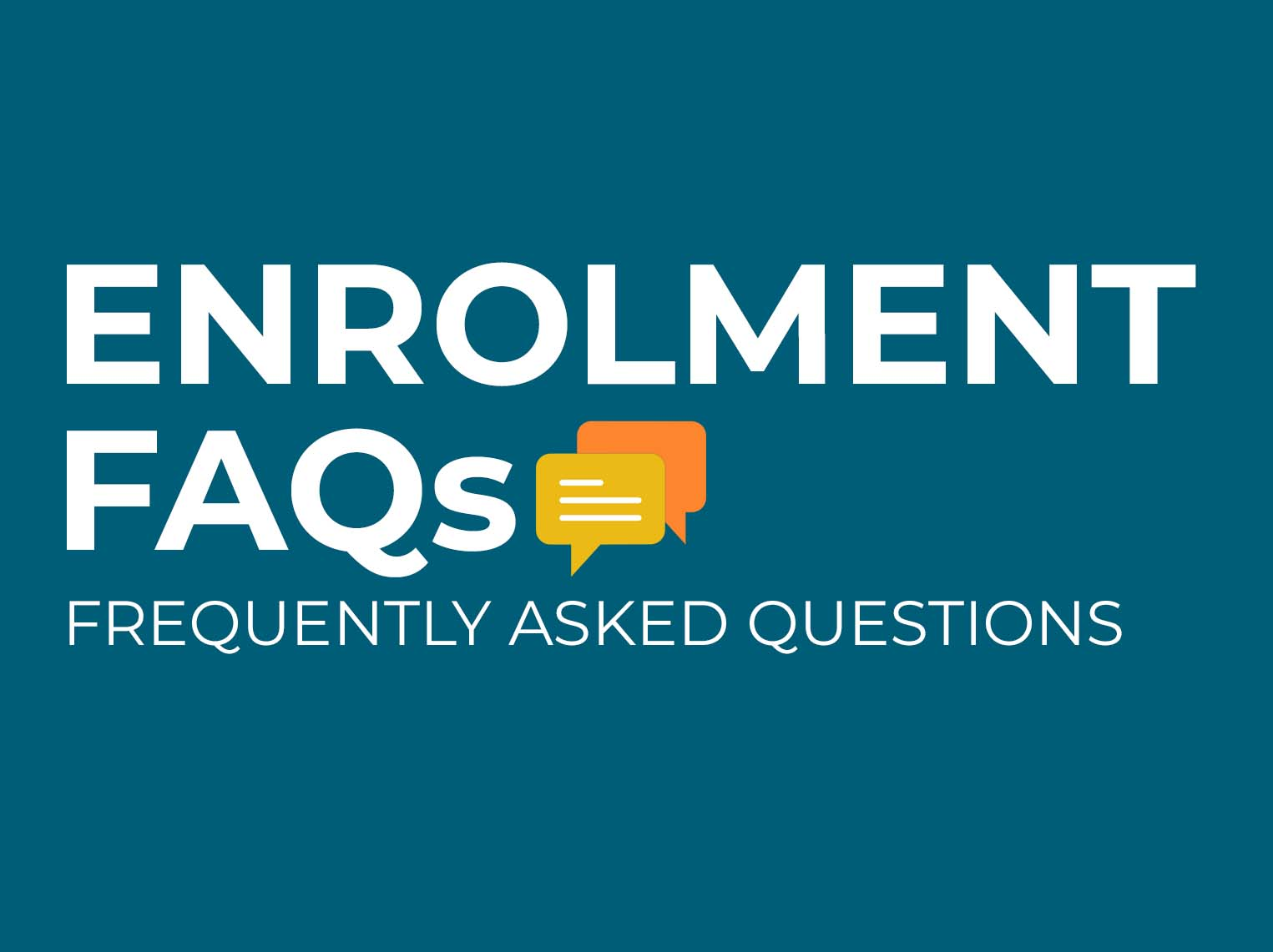 Enrolment 2018: Frequently Asked Questions